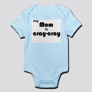 My Mom is Cray-Cray Body Suit