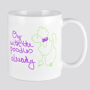 Oy with the poodles Mugs