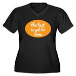The best is yet to come Plus Size T-Shirt