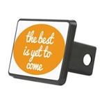 The best is yet to come Hitch Cover