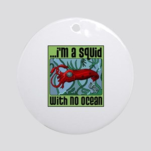 Squid with no Ocean Ornament (Round)