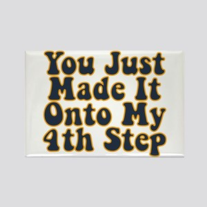 You Just Made It Onto My 4th Step Rectangle Magnet