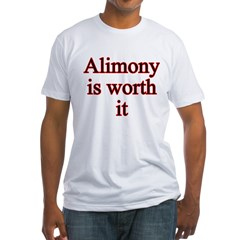 Alimony is Worth It Shirt