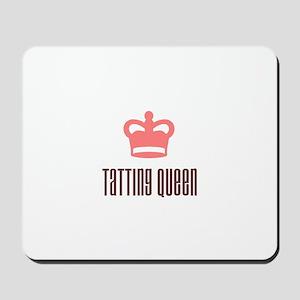 Tatting Queen Mousepad