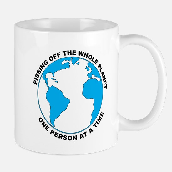 Pissing Off The World Mug