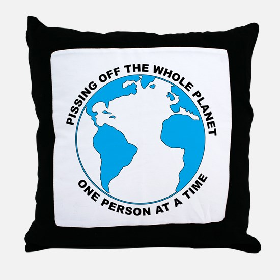 Pissing Off The World Throw Pillow