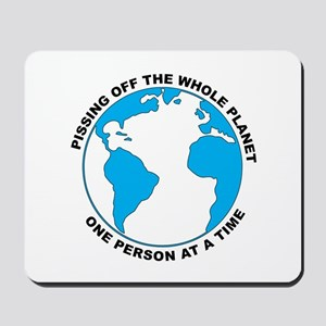 Pissing Off The World Mousepad