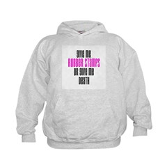 Give Me Rubber Stamps or Give Hoodie