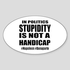 When Stupidity is OK Sticker (Oval)