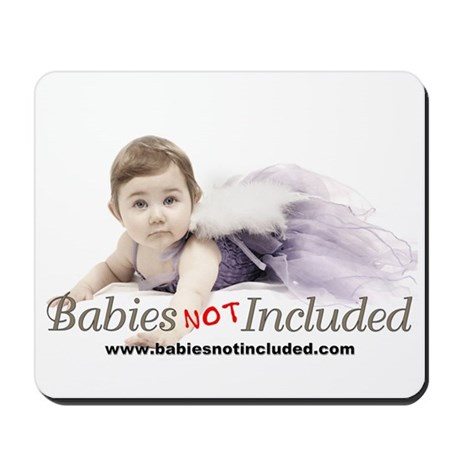 Babies Not Included Mousepad
