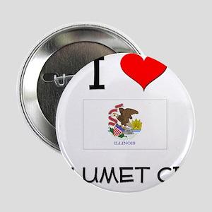 """I Love CALUMET CITY Illinois 2.25"""" Button"""