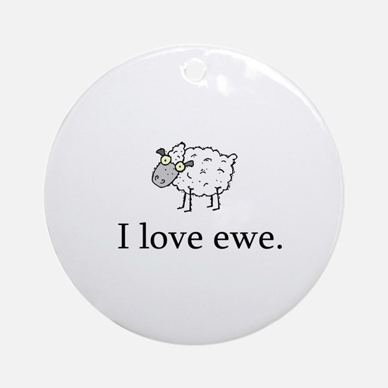 I Love Ewe Ornament (Round)
