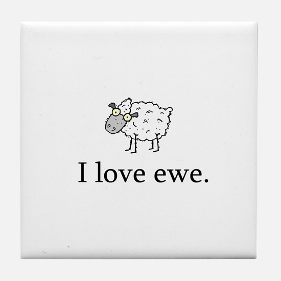 I Love Ewe Tile Coaster