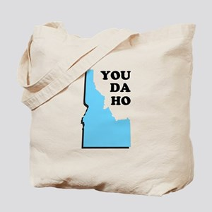 You Da Ho - Idaho Saying Tote Bag