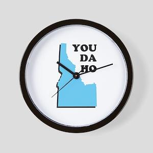 You Da Ho - Idaho Saying Wall Clock