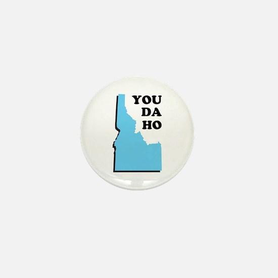 You Da Ho - Idaho Saying Mini Button