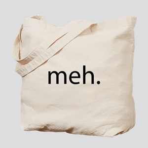 meh - saying of indifference Tote Bag