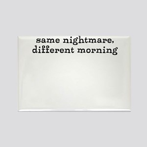 Same Nightmare, Different Morning Magnets
