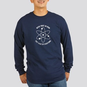 Never Trust An Atom Long Sleeve Dark T-Shirt