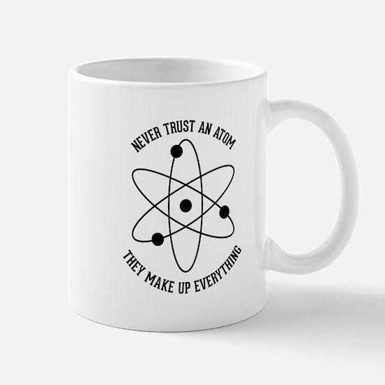 Never Trust An Atom Mug