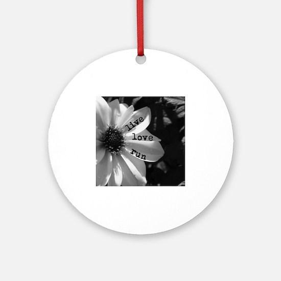 Live Love Run by Vetro Designs Round Ornament