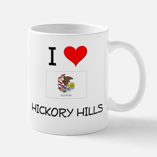 I Love HICKORY HILLS Illinois Mugs