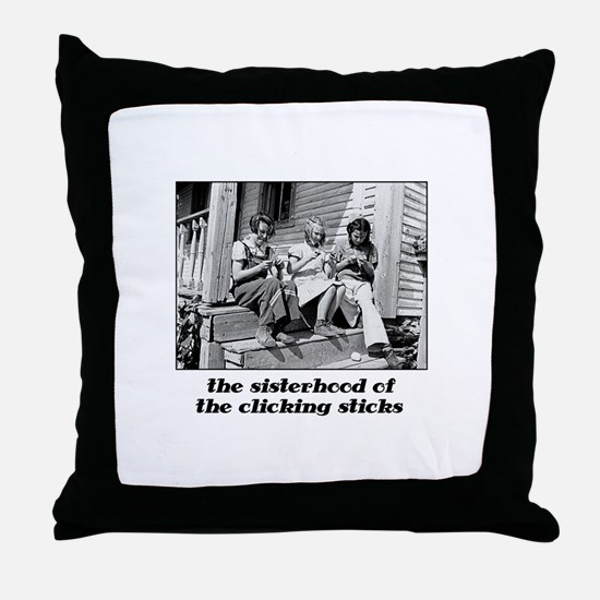 Sisterhood of the Clicking St Throw Pillow