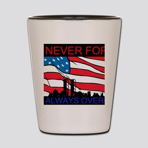 Never Forget Always Overcome Shot Glass