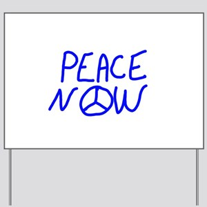 PEACE NOW Yard Sign
