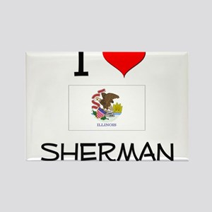 I Love SHERMAN Illinois Magnets