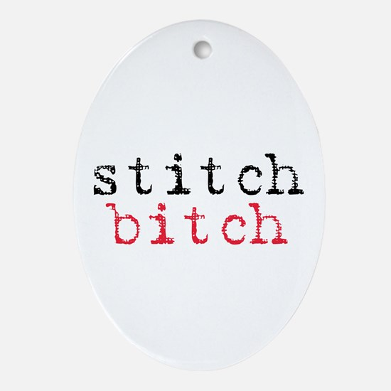Stitch Bitch Oval Ornament
