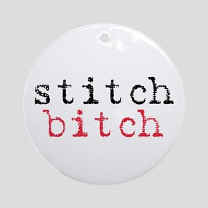 Stitch Bitch Ornament (Round)