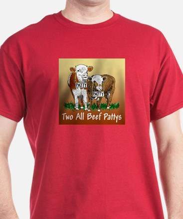 """""""TWO ALL BEEF PATTYS"""" T-Shirt"""