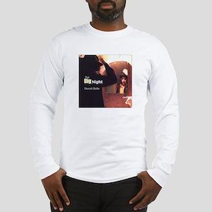 The Big Night Long Sleeve T-Shirt