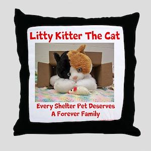 Litty Kitter - Shelter Pet Throw Pillow