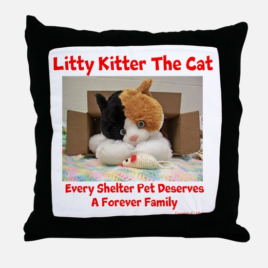 Litty Kitter - Shelter Pet Throw Pillow