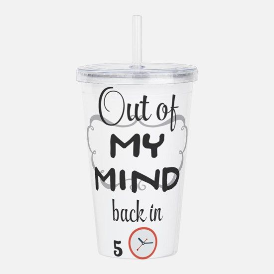 Out of my mind back in Acrylic Double-wall Tumbler