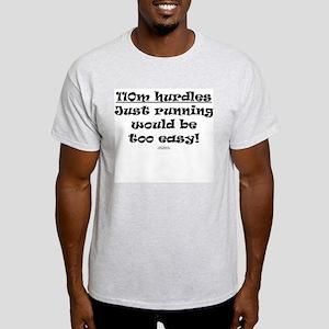 110m Hurdles Just Running Eas Ash Grey T-Shirt