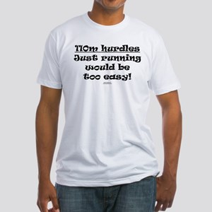 110m Hurdles Just Running Eas Fitted T-Shirt