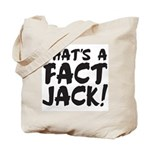 Thats A Fact Jack Tote Bag