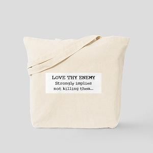 Love Thy Enemy? Tote Bag