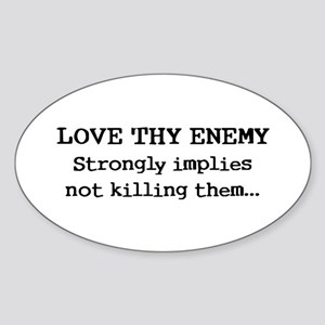 Love Thy Enemy? Oval Sticker