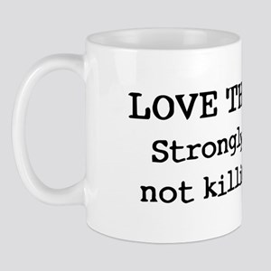 Love Thy Enemy? Mug