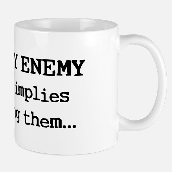 Love Thy Enemy? Mug
