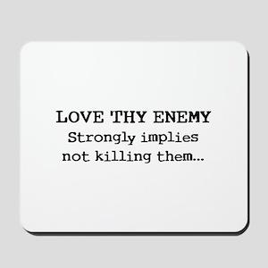 Love Thy Enemy? Mousepad