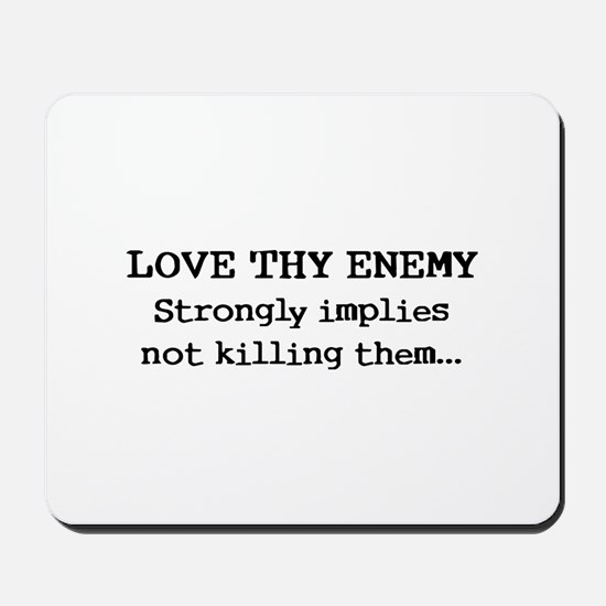 Love Thy Enemy? Mousepad