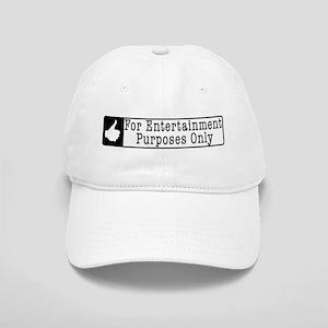 For Entertainment Purposes Cap