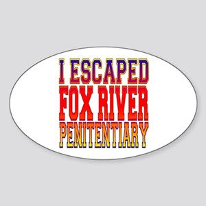 I escaped Fox River Penitentiary Oval Sticker