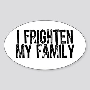 I FRIGHTEN Oval Sticker