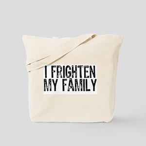 I FRIGHTEN Tote Bag